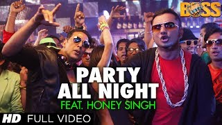 Boss : Party All Night Feat Honey Singh Full Video Song
