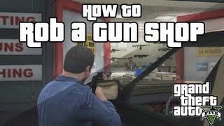 GTA 5 How To Rob The GUN SHOP GTA 5 Tricks