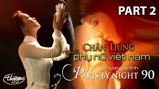 Paris By Night 90 - Chân Dung Người Phụ Nữ Việt Nam (Part 2)