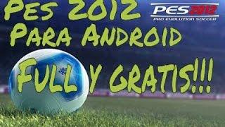 Como Descargar Pes 2012 Para Android Gratis!!!!!!