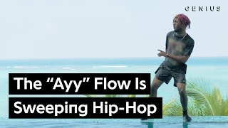 "How The ""Ayy"" Flow Became The Hottest Thing In Hip-Hop 
