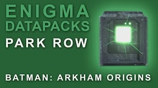 Batman Arkham Origins: Enigma Datapacks Park Row Locations