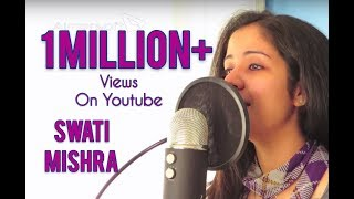 Tum Hi Ho - Aashiqui 2 (Arijit Singh) FULL SONG female version Cover by Swati Mishra Indian Idol