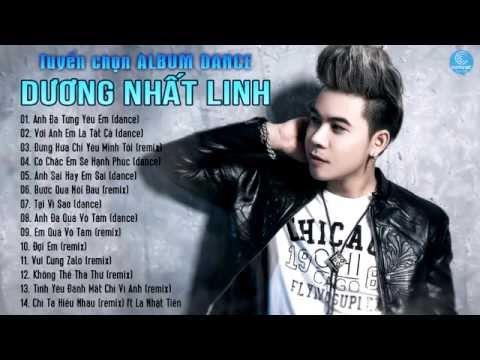 Tuyển Chọn Album Dance Remix  Dương Nhất Linh (Đập Tung Sàn) - Nhạc Trẻ Hot Nhất 2015