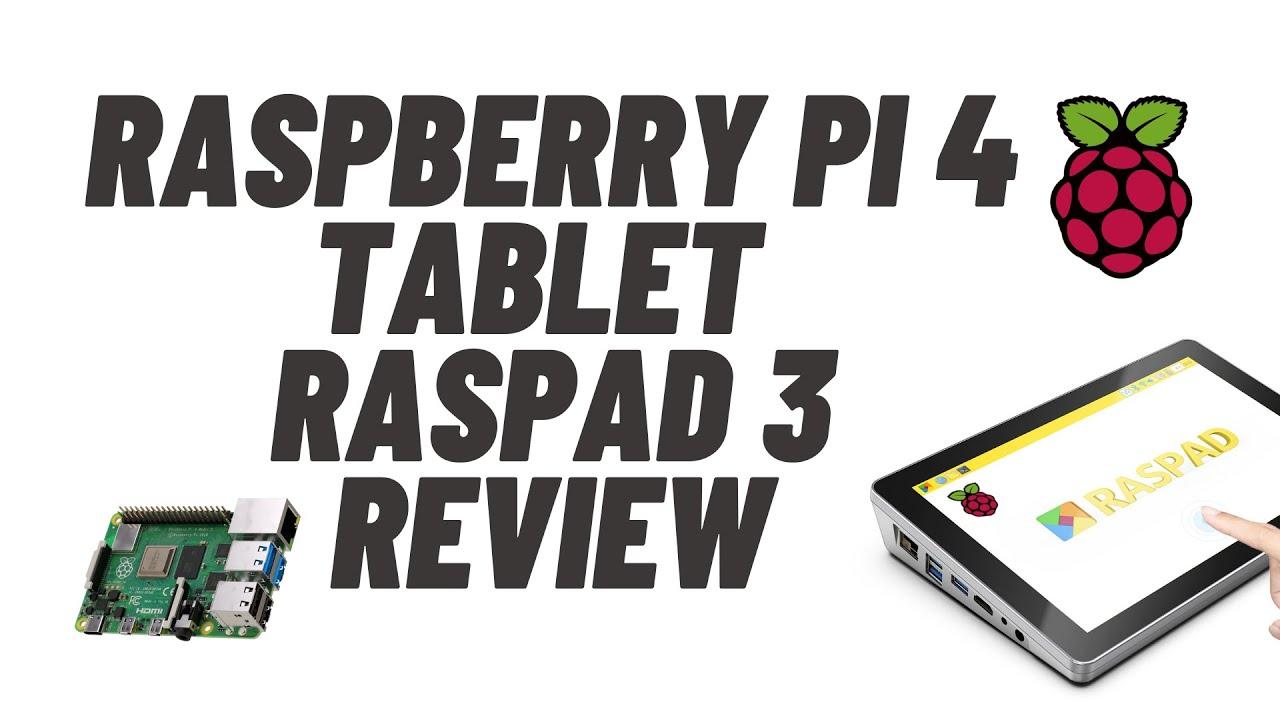 Raspberry Pi 4 Tablet - RasPad 3 Review
