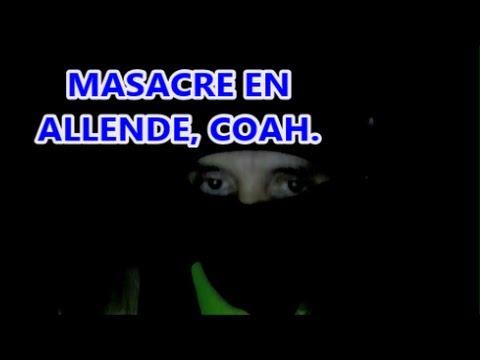 Sobre la Masacre en Allende, Coahuila, en el año 2011.