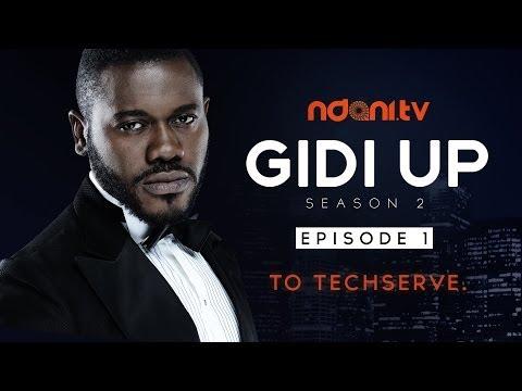 Gidi Up Season 2: Episode 1 - To Techserve!