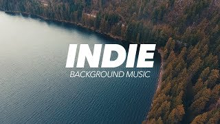Inspiring Indie Background Music For Videos