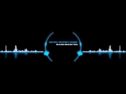 David Guetta - Shot Me Down ft.Skylar Grey [Bass Boosted]