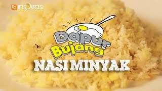 #DapurBujang Ramadhan - Nasi Minyak.