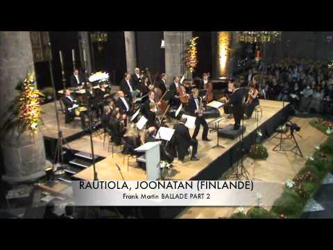 RAUTIOLA, JOONATAN (FINLANDE) Ballade de Frank Martin Part 2
