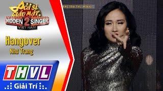 THVL | Ca sĩ giấu mặt 2016 - Tập 18 [6]: Hangover - Như Trang