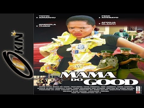 MAMA DO GOOD - Yoruba Nollywood Movie
