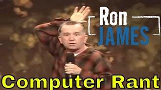Ron James: Road Between My Ears (Computer Rant)