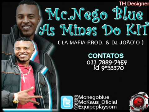 MC NEGO BLUE - AS MINA DO KIT 2011 (LA MAFIA PROD. & DJ JOÃO'O) Video Oficial