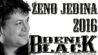 BLACK DENI 2016  - ZENO JEDINA