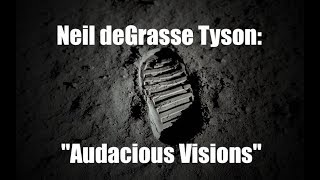 Neil deGrasse Tyson: Audacious Visions