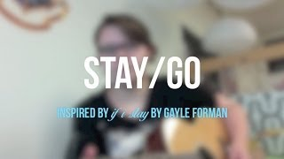 Stay/Go - Original (Demo version) [Inspired by If I Stay by Gayle Forman]