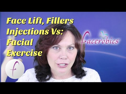 Face Lifting Facial Exercise Vs Fillers Face Lift Injections to Smooth Wrinkles | FACEROBICS®