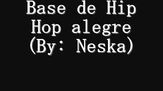 Base De HIP HOP Alegre [USO LIBRE] [BY: Neska]