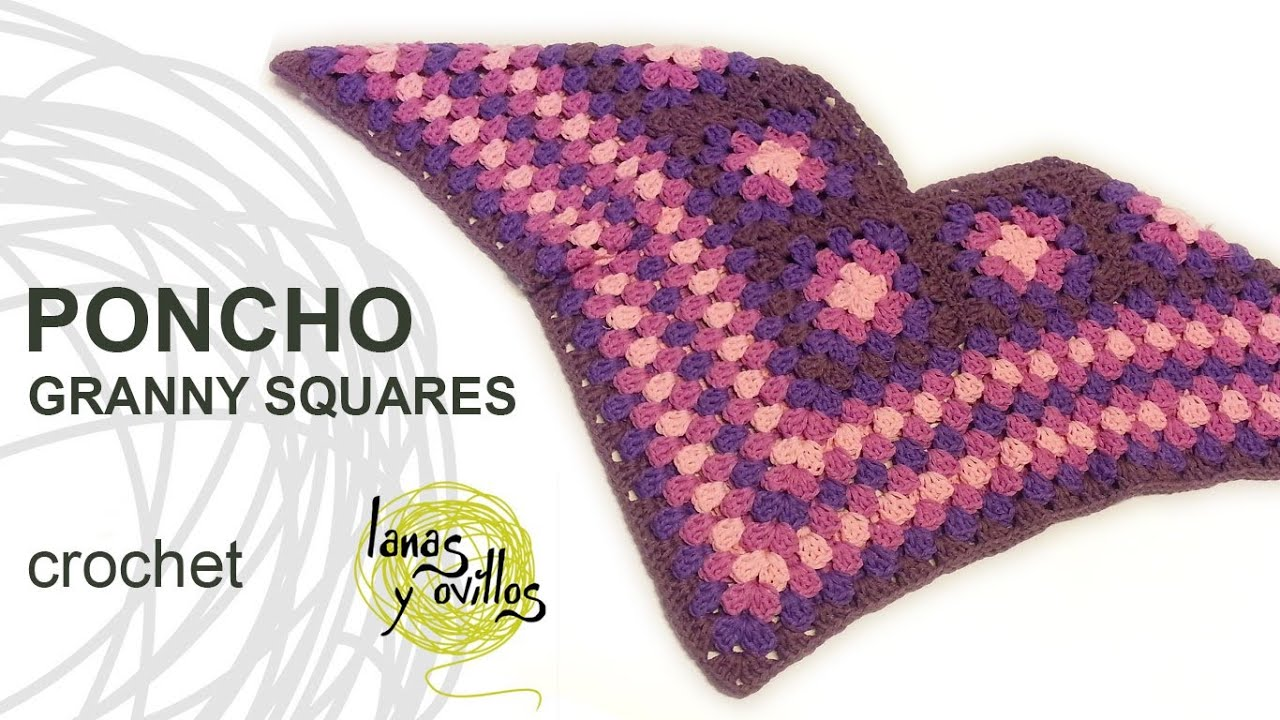 Crocheting Granny Squares On Youtube : Tutorial Poncho Crochet o Ganchillo Granny Squares - YouTube
