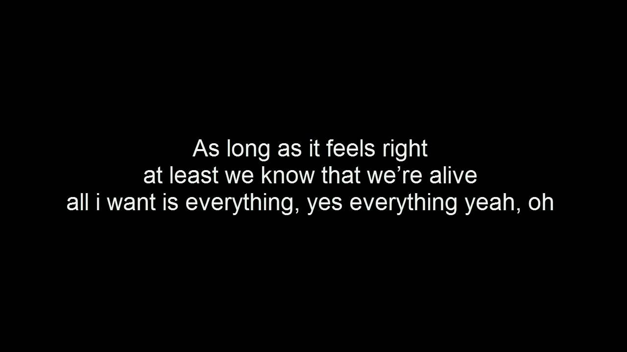 All I Want Is Everything Songtext