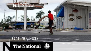 The National for October 10, 2018 — Hurricane Michael, Forgotten Rohingya, Jean Chretien
