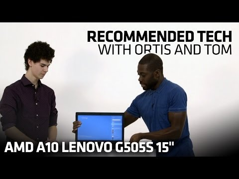 news: Recommended Tech with Ortis & Tom - AMD A10 Lenovo G505S 15