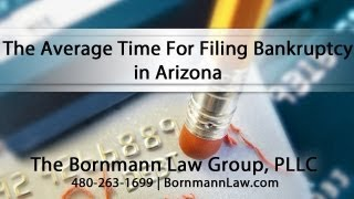 The Average Time For Filing Bankruptcy in Arizona