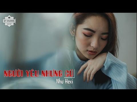 Người Yêu Nhưng Cũ - Như Hexi (Audio Official) || Video Lyrics HD