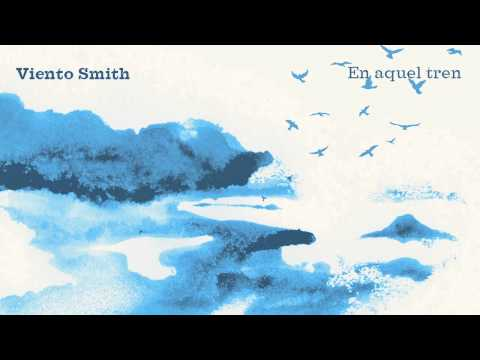 Thumbnail of video Viento Smith - En aquel tren (audio)