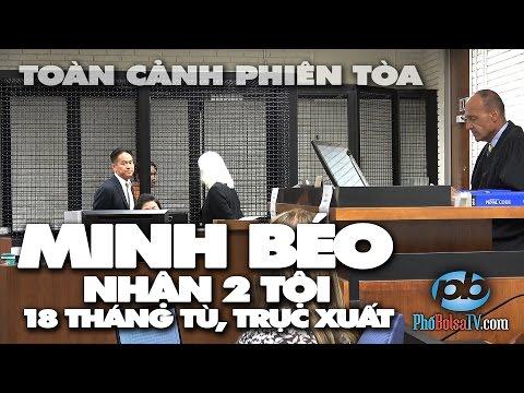 Toàn cảnh phiên tòa Minh Béo nhận tội: Nhận 2 tội, 18 tháng tù, sẽ bị trục xuất