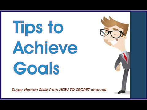 Tips to Achieve Goals