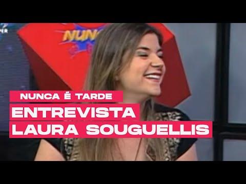 NUNCA É TARDE - Entrevista Laura Souguellis   0411