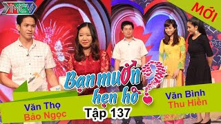 BẠN MUỐN HẸN HÒ - Tập 137   Văn Thọ - Bảo Ngọc   Thu Hiền - Văn Bình   31/01/2016