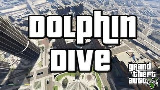 """GTA 5 """"Dolphin Dive"""" Montage"""