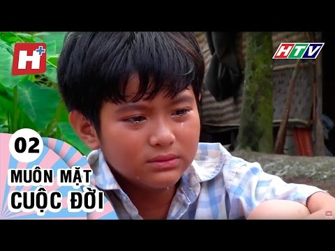 Muôn Mặt Cuộc Đời - Tập 02 | Phim Tình Cảm Việt Nam Đặc Sắc Hay Nhất 2016