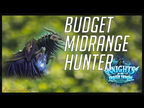 Hearthstone Budget Decks 2017 Midrange Hunter. Knights of the Frozen Throne. Guide and Tips