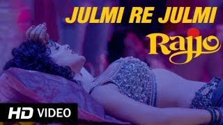 Julmi Re Julmi - Rajjo Video Song HD