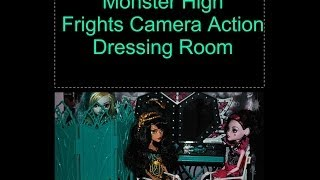 MONSTER HIGH FRIGHTS CAMERA ACTION! DRESSING ROOM