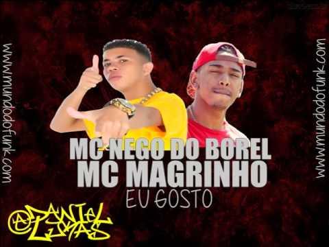 MC NEGO DO BOREL E MC MAGRINHO - EU GOSTO (www.mundodofunk.com)
