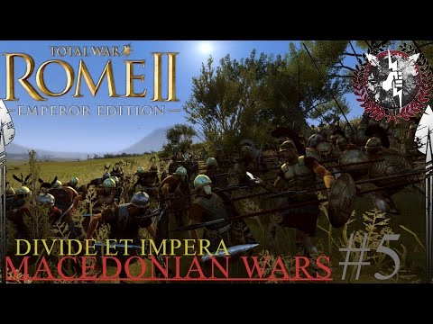 MARS GUIDE US! - Total War: Rome 2 - Divide et Impera - Macedonian Wars - Rome Campaign #5