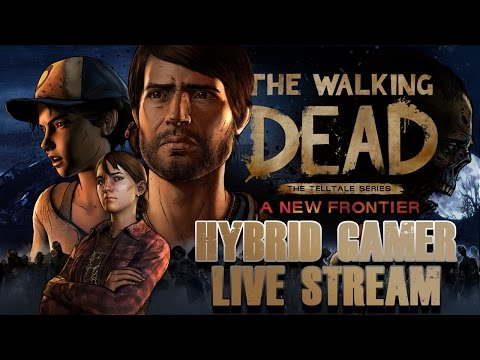 The Walking Dead Season A New Frontier Episode 1 LIVE STREAM BY Hybrid Gamer