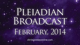 Pleiadian Broadcast February 2014