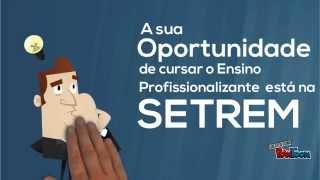 SETREM oferece 170 vagas em Cursos T�cnicos 100% gratuitos