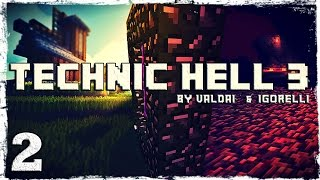 [Coop] Minecraft Technic Hell 3. #2: Будем жить здесь.