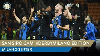 MILAN 2-3 INTER | SAN SIRO CAM | EXCLUSIVE #DERBYMILANO FOOTAGE!