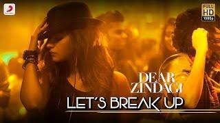 Lets Break Up Dear Zindagi Vishal Dadlani Video HD Download New Video HD