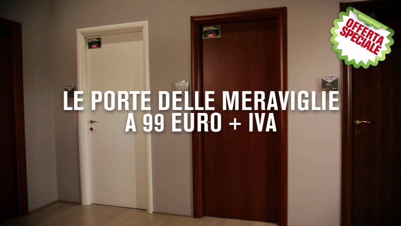 Le porte delle meraviglie in offerta a 99 euro pi iva for Leroy merlin maniglie porte interne