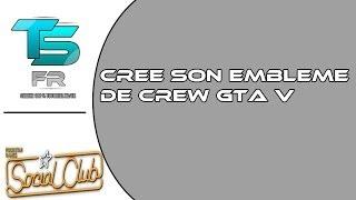 Crée Un Beau Emblème Pour Son Crew GTA V